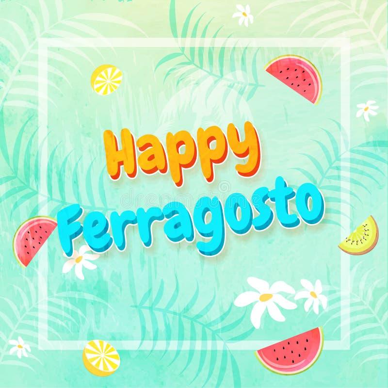 Texto feliz de Ferragosto do festival italiano com folhas e sli do fruto ilustração stock