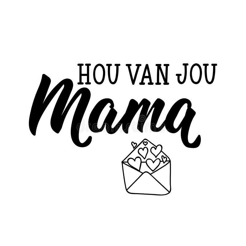 Texto holand?s: Ame-o mam? lettering Vetor elemento para a caligrafia moderna dos insetos, da bandeira e dos cartazes ilustração do vetor