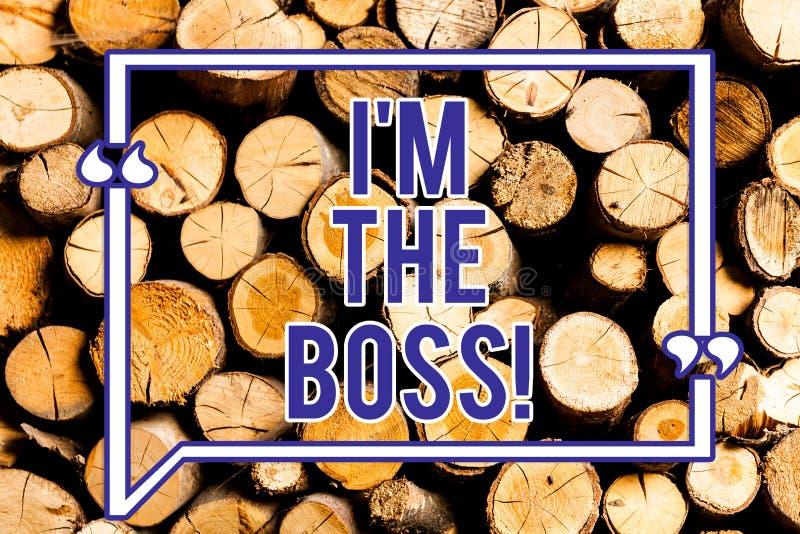 Textteckenvisning I M The Boss Det begreppsmässiga fotoet är det som ger beställningar på ett träjobb eller särskilt läge royaltyfri illustrationer