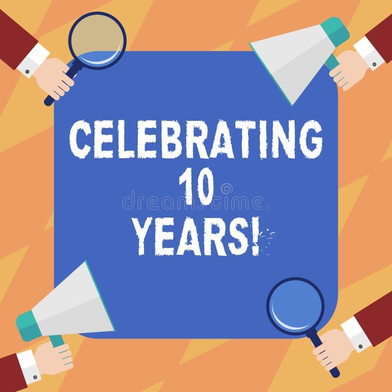 Textteckenvisning som firar 10 år Begreppsmässigt foto som firar minnet av för en årsdagHu för special dag Decennial händer varje royaltyfri illustrationer
