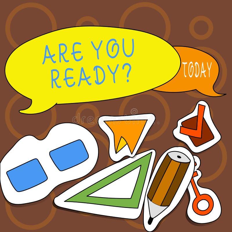 Textteckenvisningen är dig Readyquestion Det begreppsmässiga fotoet är medveten förberedd motiverad varnad beredskap vektor illustrationer