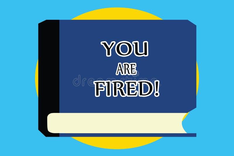 Texttecknet som visar dig, avfyras Begreppsmässigt foto som ut får från jobbet och det blivna arbetslösa inte slutet karriären vektor illustrationer
