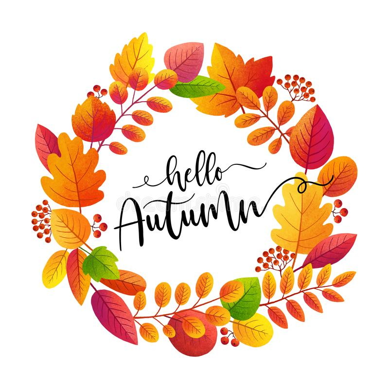 Textured colorful autumn leaves vector fall wreath with calligraphic sign Hello Autumn isolated on white background.  vector illustration