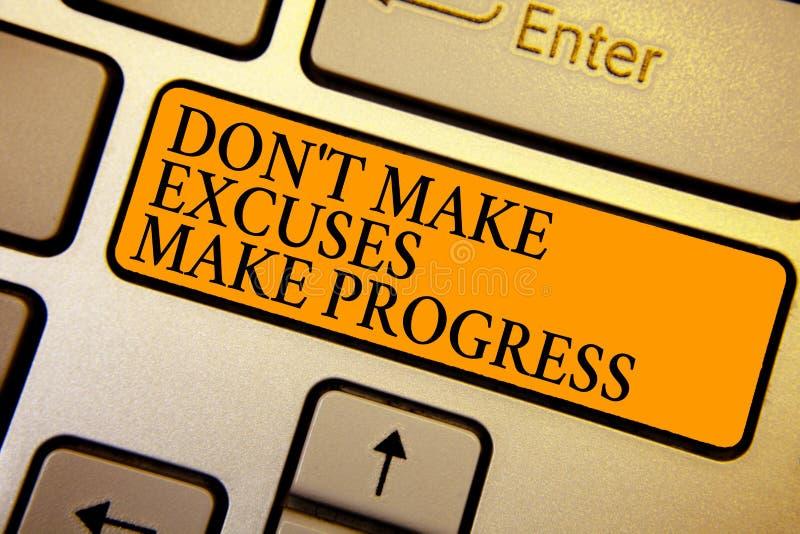 Textzeichen, das Don t Entschuldigungen, zeigt Fortschritt nicht machen zu lassen Begriffs- Foto Keep beweglicher Halt, der ander lizenzfreie stockfotografie