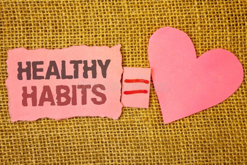 Textzeichen, das gesunde Gewohnheiten zeigt Nehmen gute Nahrungsdiät des Begriffsfotos Sorgfalt von selbst heftiges equ Anmerkung stockfotos