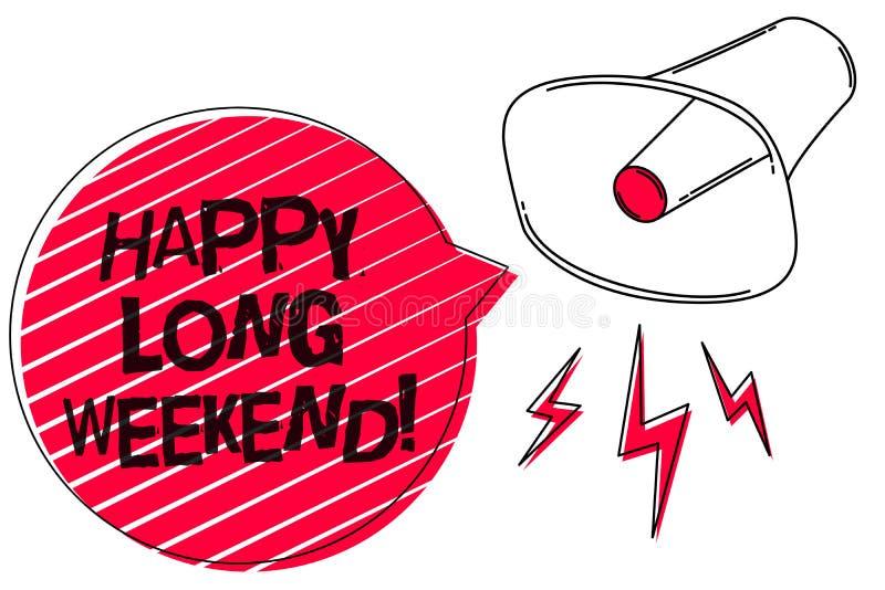 Textzeichen, das glückliches langes Wochenende zeigt Begriffsfoto, das jemand glückliche Urlaubsreise zum lauten Ton der Feiertag stock abbildung