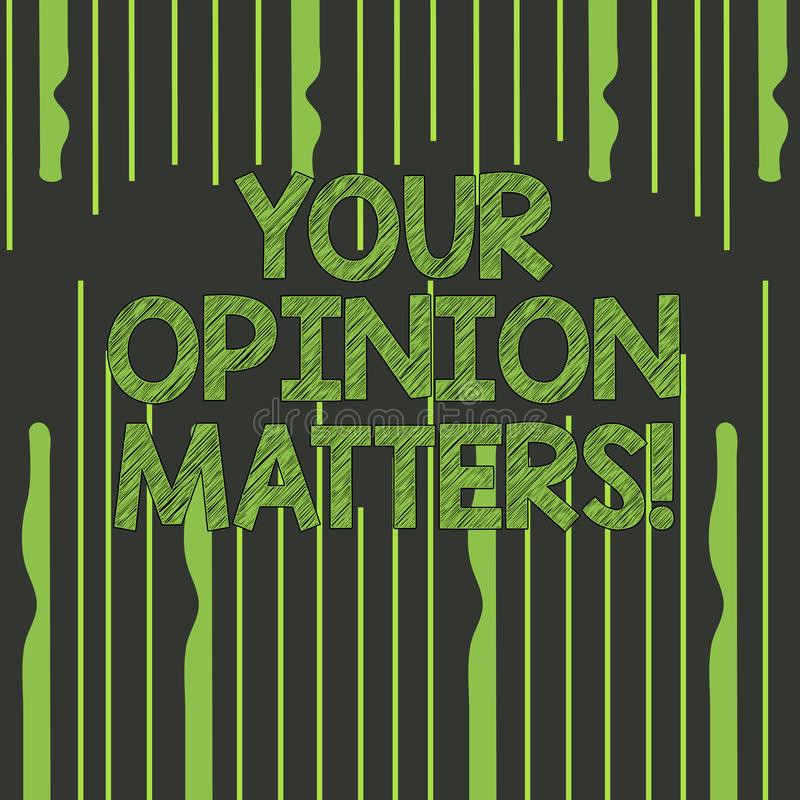 Textzeichen, das Ihre Meinungs-Angelegenheiten zeigt Begriffsfoto Kunden-Feedback-Berichte sind wichtiges abstraktes Foto von ung stock abbildung