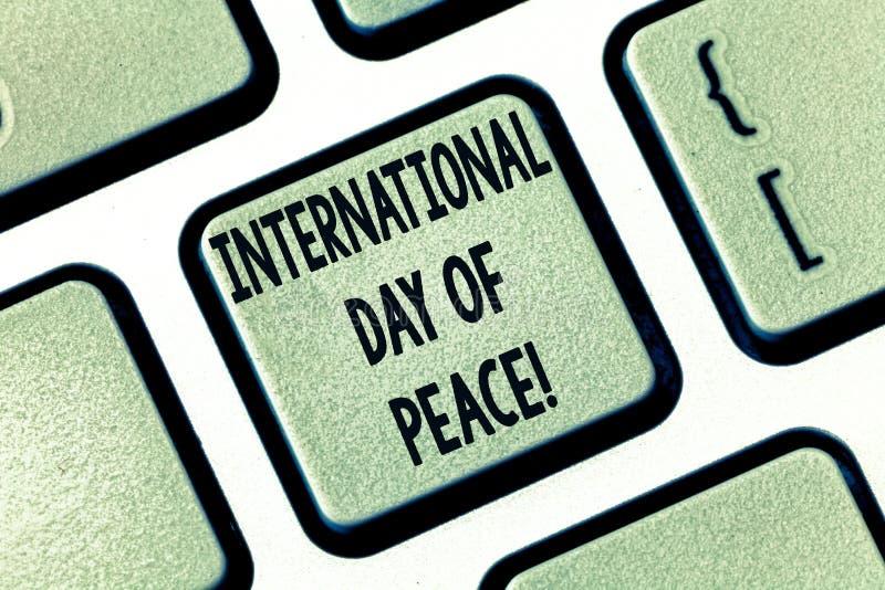Textzeichen, das internationalen Tag des Friedens zeigt Hoffnungsfreiheit Taste Feier des Begriffsfotos weltweite ruhige lizenzfreies stockfoto