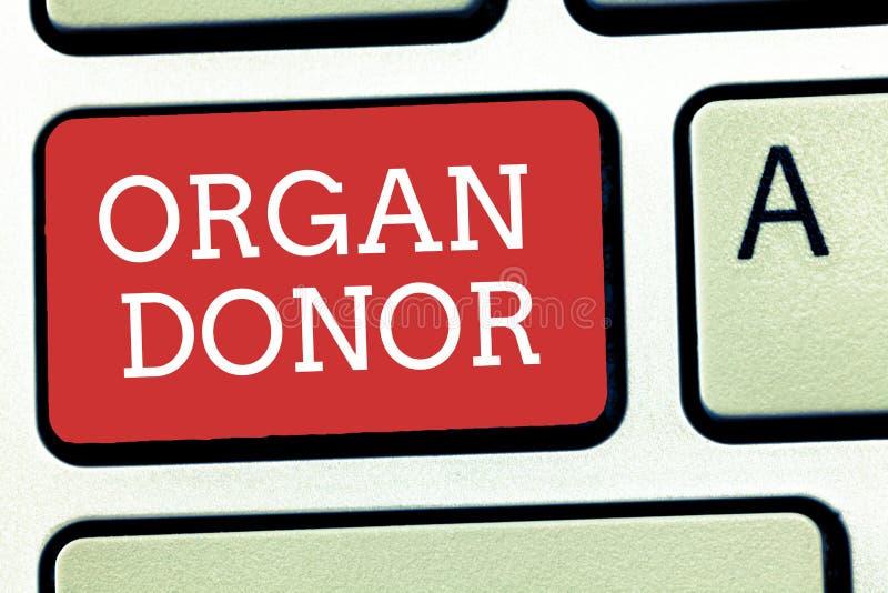 Textzeichen, das Organ-Spender zeigt Begriffsc$demonstrieren des fotos A, wer ein Organ von ihrem Körper für Versetzung anbietet stockfotos