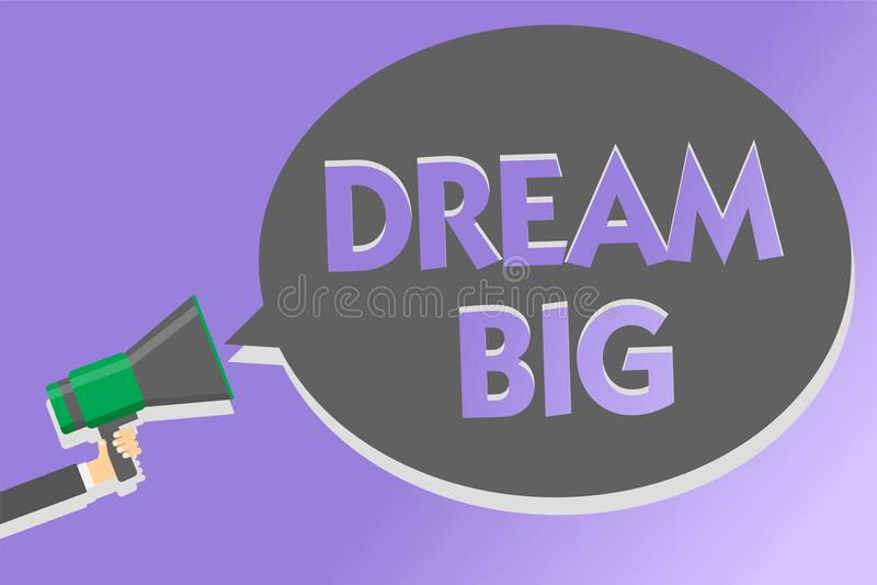 Textzeichen, das Traumgroßes zeigt Begriffsfoto, zum an etwas des hohen Wertes zu denken, dass Sie den lauten Megaphonlautspreche vektor abbildung