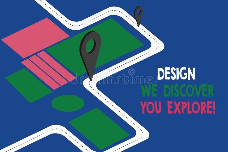 Textzeichen-Vertretung Entwurf, den wir entdecken, dass Sie erforschen Kreative neue Sachen des Begriffsfotos, damit Sie Straßenk lizenzfreie abbildung