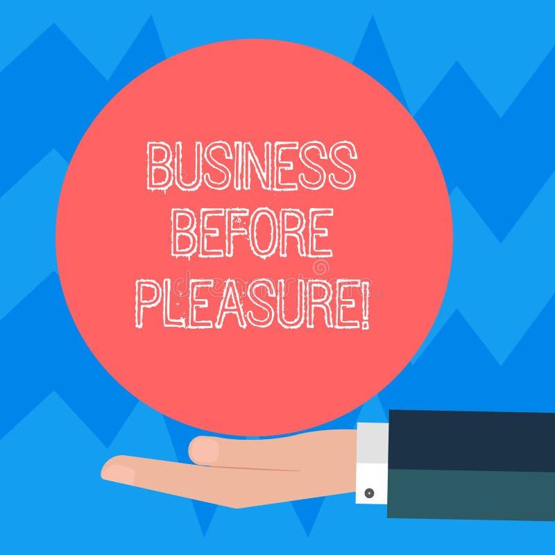 Textzeichen-Vertretung Geschäft vor Vergnügen Begriffsfotoarbeit ist wichtiger als Unterhaltung HU-Analyse Hand stock abbildung