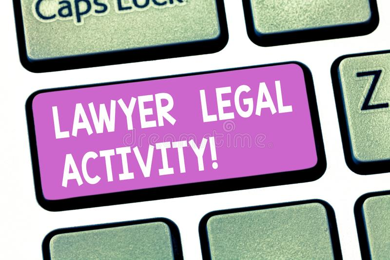 Textzeichen-Vertretung Rechtsanwalt Legal Activity Begriffsfoto Fälle vorbereiten und Rat auf legaler Thema Taste geben lizenzfreie stockbilder