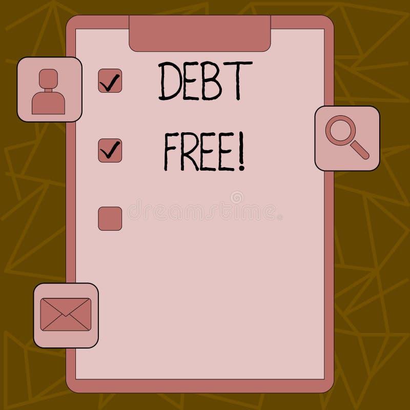 Textzeichen-Vertretung SCHULD FREI Begriffsfoto tut kein Geld oder Sachen zu aller möglicher Einzelperson oder zu Firmen, besitze stock abbildung