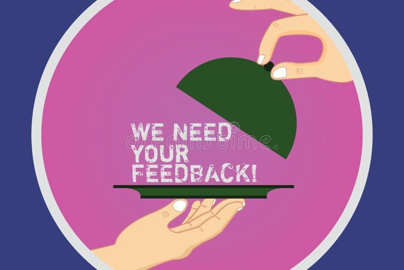 Textzeichenvertretung benötigen wir Ihr Feedback Begriffsfoto geben uns Ihre Berichtgedanken Kommentare was, HU zu verbessern vektor abbildung