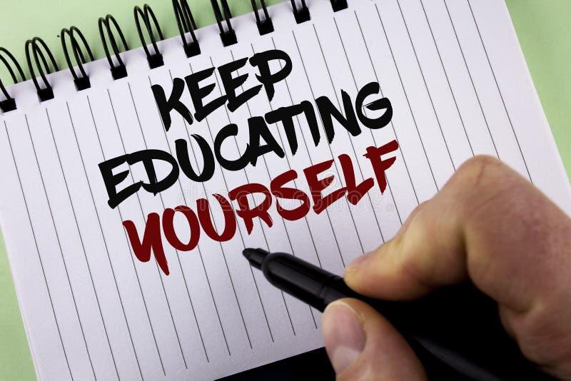 Textzeichenvertretung halten Bildung sich Begriffsfoto hören nie auf zu lernen, besseres Improve zu sein anregen geschrieben durc stockfoto