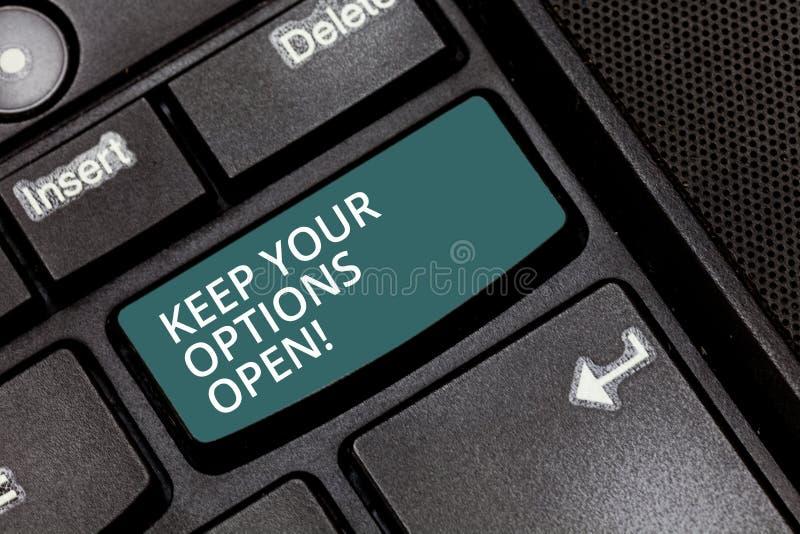 Textzeichenvertretung halten Ihre Wahlen offen Begriffsfoto Manage die ganze mögliche Alternativetaste betrachten stockfoto
