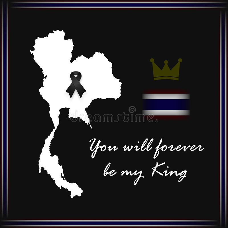 Thailand map with black ribbon and thai flag on edge of image and text for mourn to king of thailand pass away . You will forever stock illustration