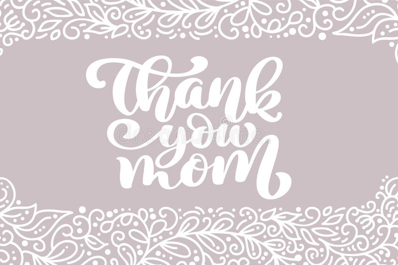 Thank you Mom greeting card vector calligraphic inscription phrase. Happy Mother`s Day vintage hand lettering quote royalty free illustration