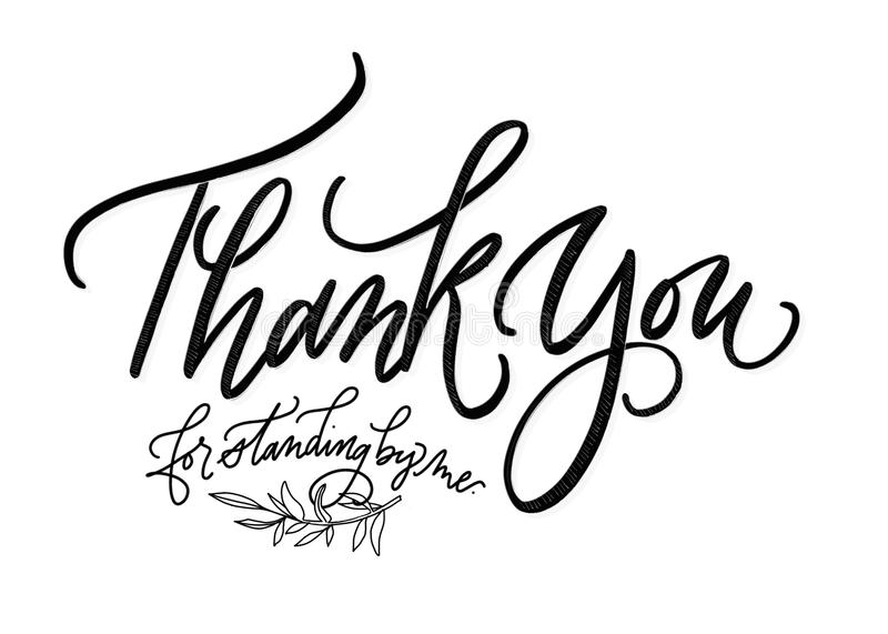 Thank you for standing by me Black and White Lettering vector illustration