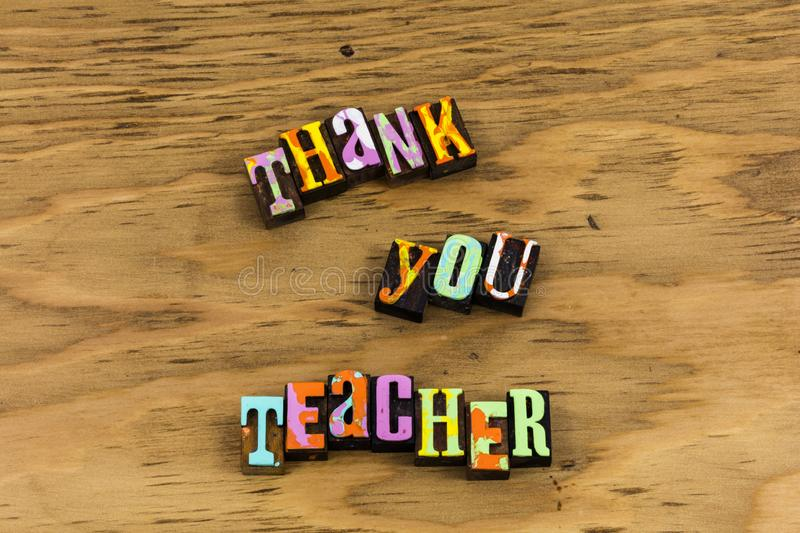 Thank you teacher appreciation learning. Letterpress typography quote teach education learn thanks best back to school children royalty free stock image