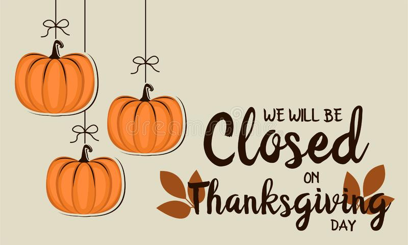 We will be closed on thanksgiving. Thanksgiving card, we will be closed background. vector illustration vector illustration