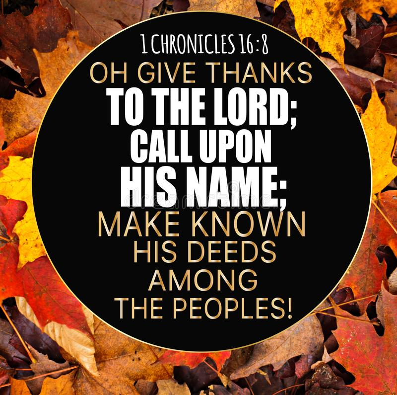Thanksgiving 1 Chronicles 16:8. 1 Chronicles 16:8 Oh give thanks to the LORD; call upon His name; make known His deeds among the peoples stock image