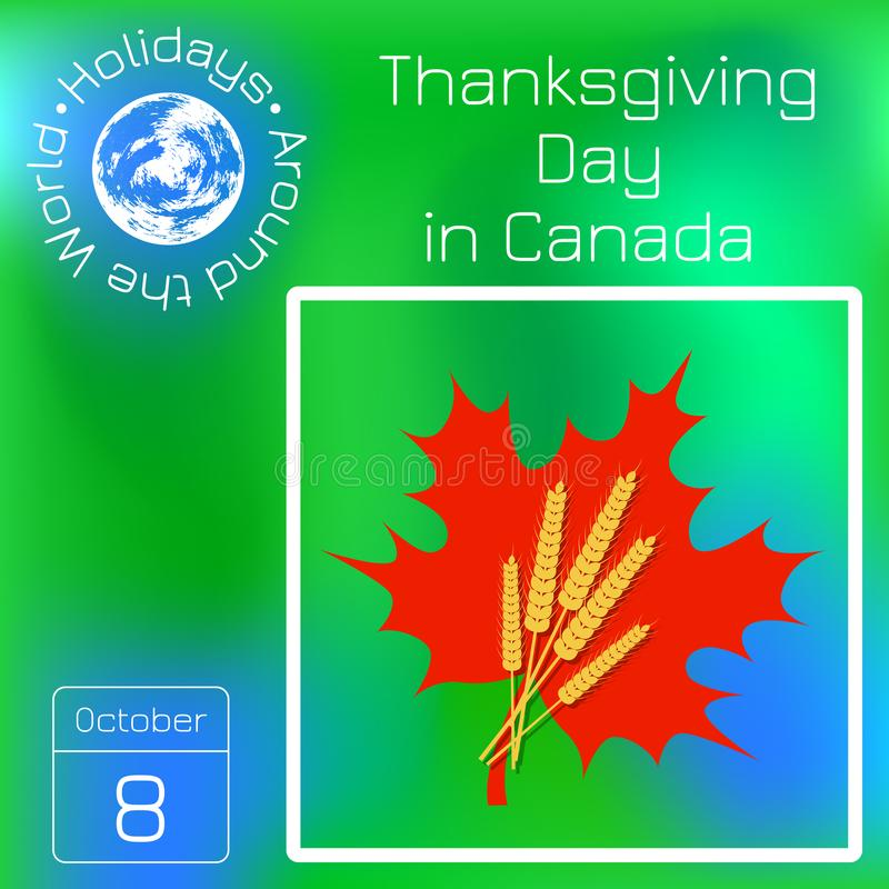 Thanksgiving Day in Canada. Maple leaf and a bunch of wheat, name of the holiday. Series calendar. Holidays Around the World. Even royalty free illustration