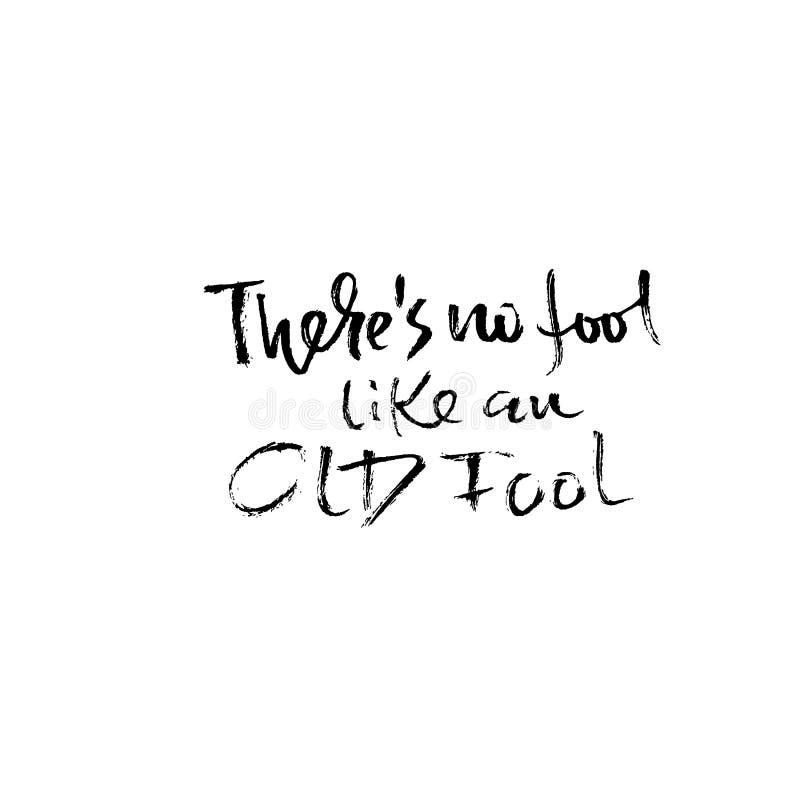 Thare är ingen dumbom som en gammal dumbom Hand dragen torr borstebokstäver Färgpulverillustration Modernt kalligrafiuttryck vekt stock illustrationer