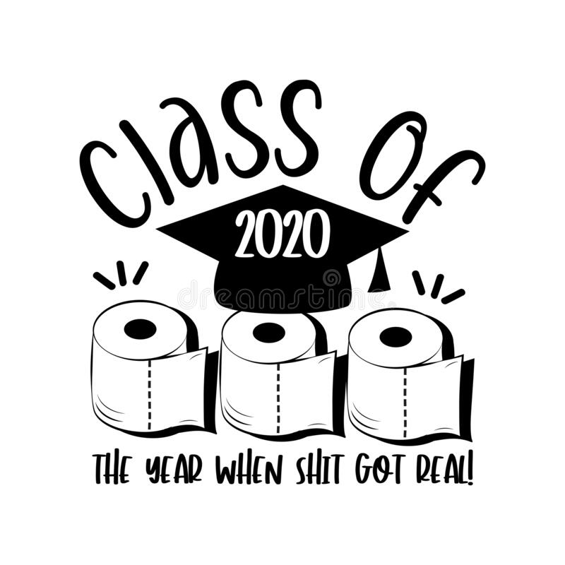 Free The Year When Shit Got Real! Funny Text  With Toilet Papers  And Graduation Cap. Royalty Free Stock Image - 181920296