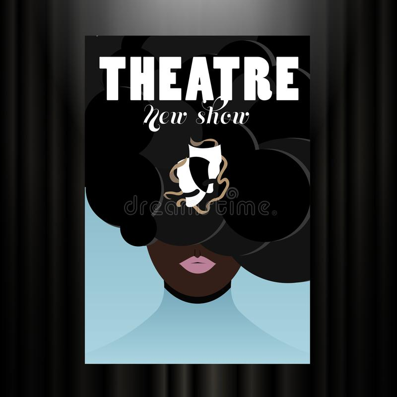 Theatrical poster of the new show Vector illustration. Theatrical poster of the new show. An African woman with lush hair is depicted. Vector illustration vector illustration