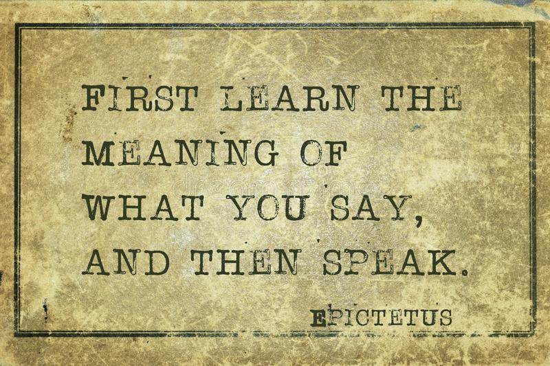 Then speak Epic. First learn the meaning of what you say - ancient Greek philosopher Epictetus quote printed on grunge vintage cardboard vector illustration
