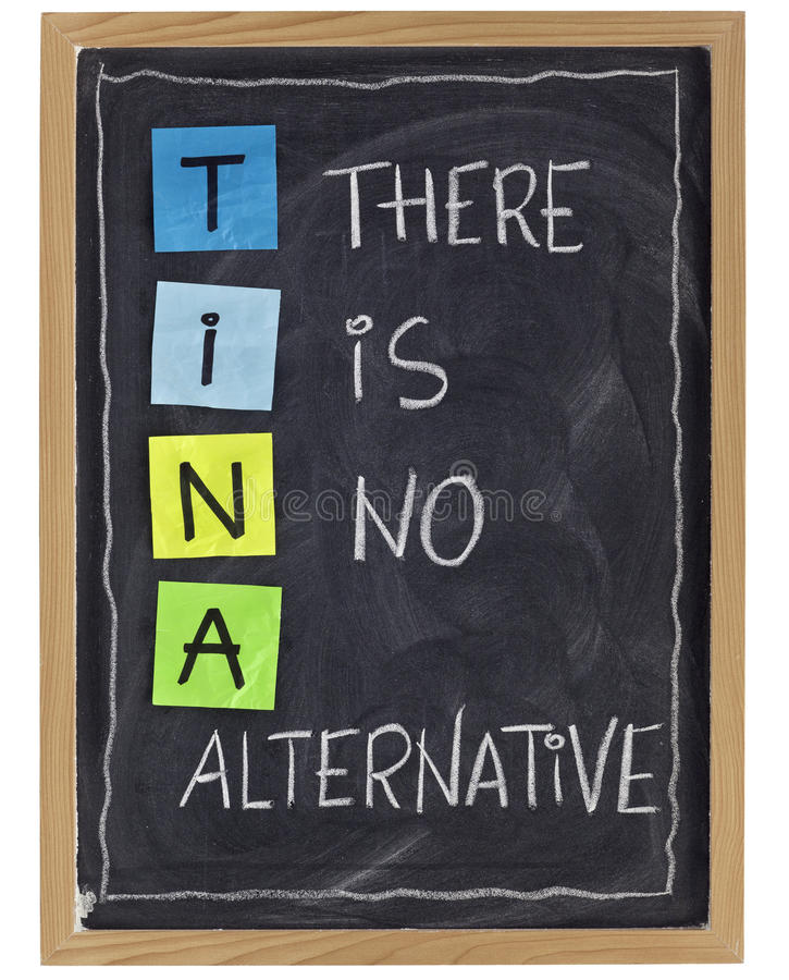 There is no alternative. TINA (there is no alternative) - phrase attributed to Margaret Thatcher - white chalk handwriting and color sticky notes on blackboard stock photo