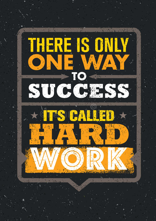 There Is Only One Success. It`s Called Hard Work. Inspiring Creative Motivation Quote. Vector Typography Banner stock illustration