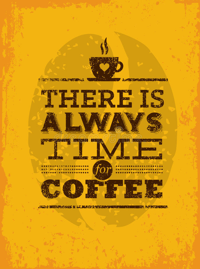 There Is Always Time For Coffee. Creative Vintage Poster Concept. vector illustration