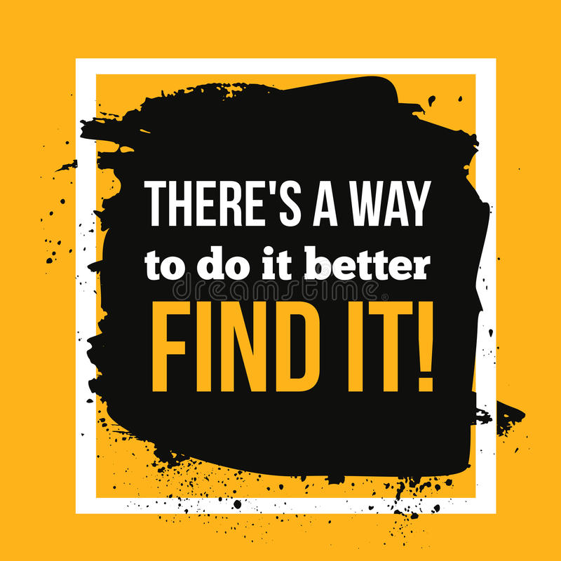 There is a way to do it better. Find Typographic poster. Inspirational and motivational hipster illustration. Typography. There is a way to do it better. Find it stock illustration