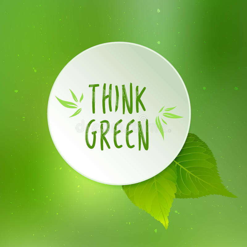Think green illustration. Think green vector illustration with leaves, paper cirle and blurred green background royalty free illustration