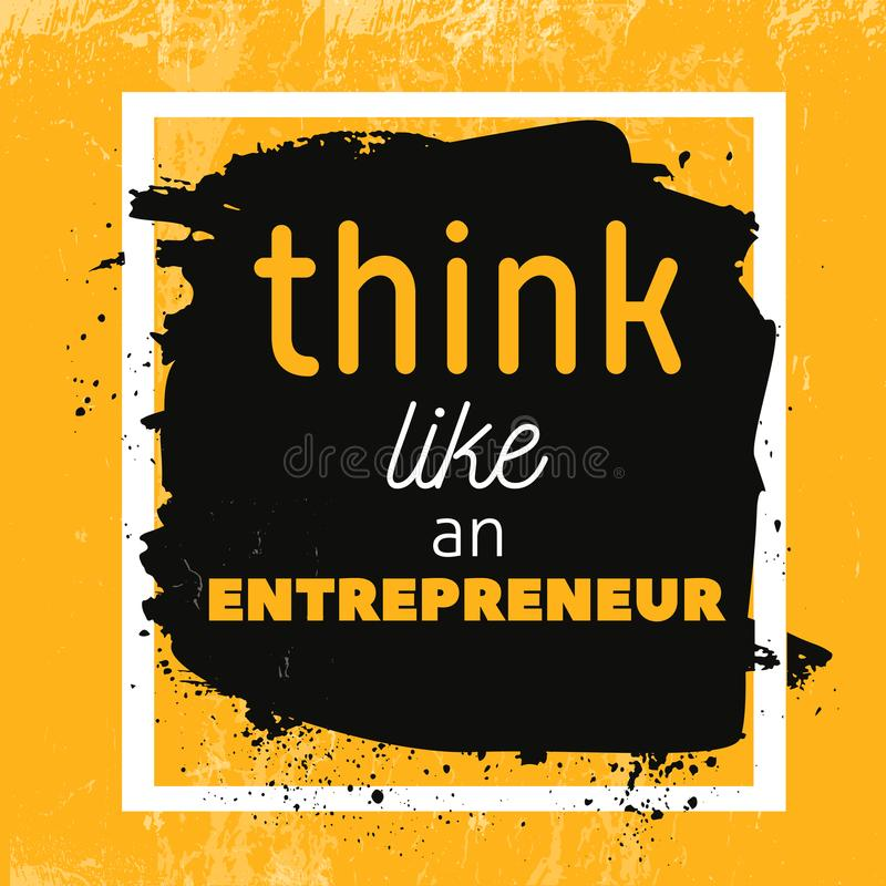 Think like entrepreneur Motivational Quote Poster. Vector phrase on dark background. Best for posters, cards design. Social media banners royalty free illustration
