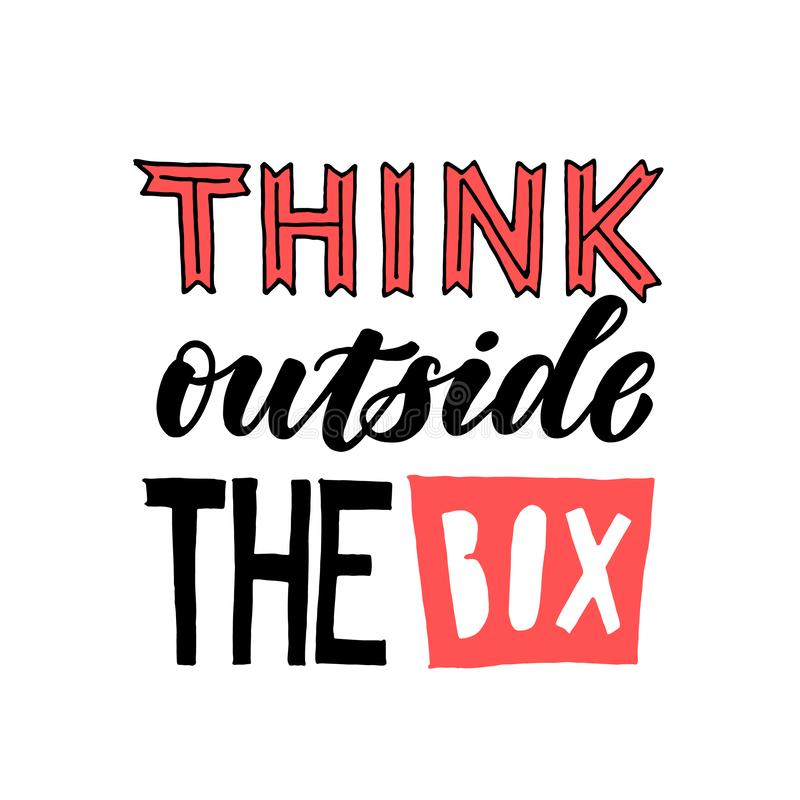 Think outside the box. Hand written quote lettering. Calligraphy inspiring element. Think outside the box. Hand written quote lettering stock illustration