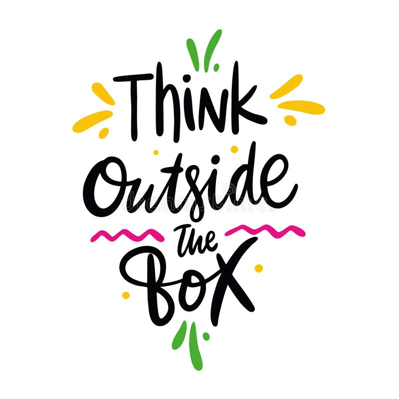 Think outside the box quote. Hand drawn vector lettering. Motivational inspirational phrase. Vector illustration stock illustration
