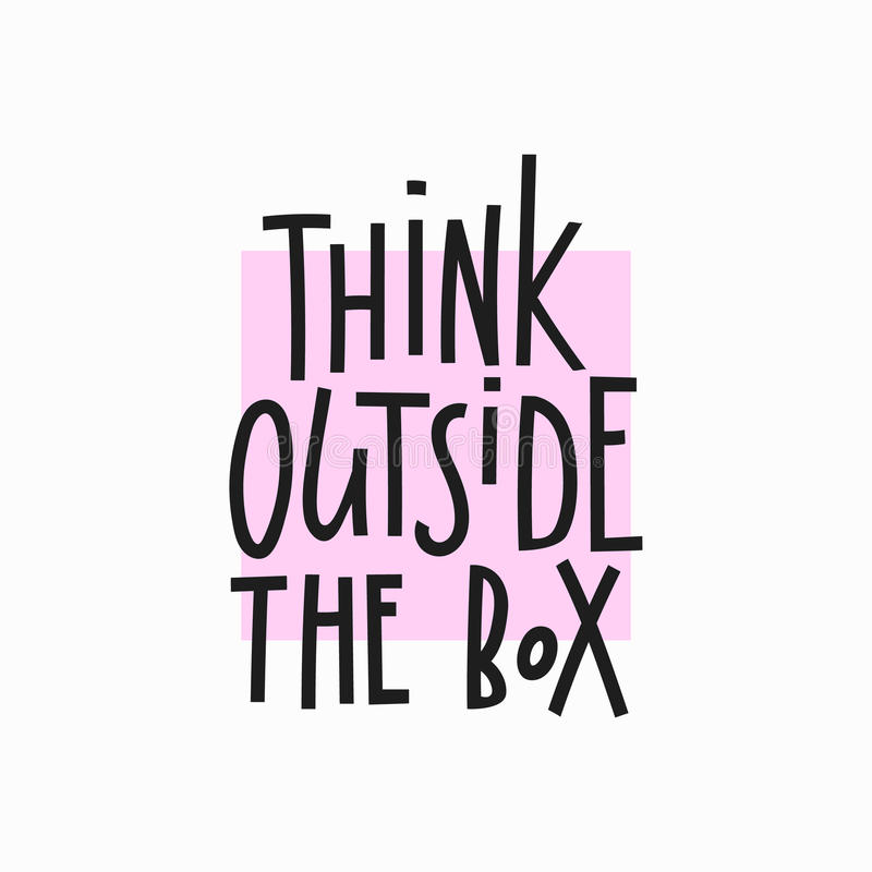 Think outside the box quote lettering. stock illustration