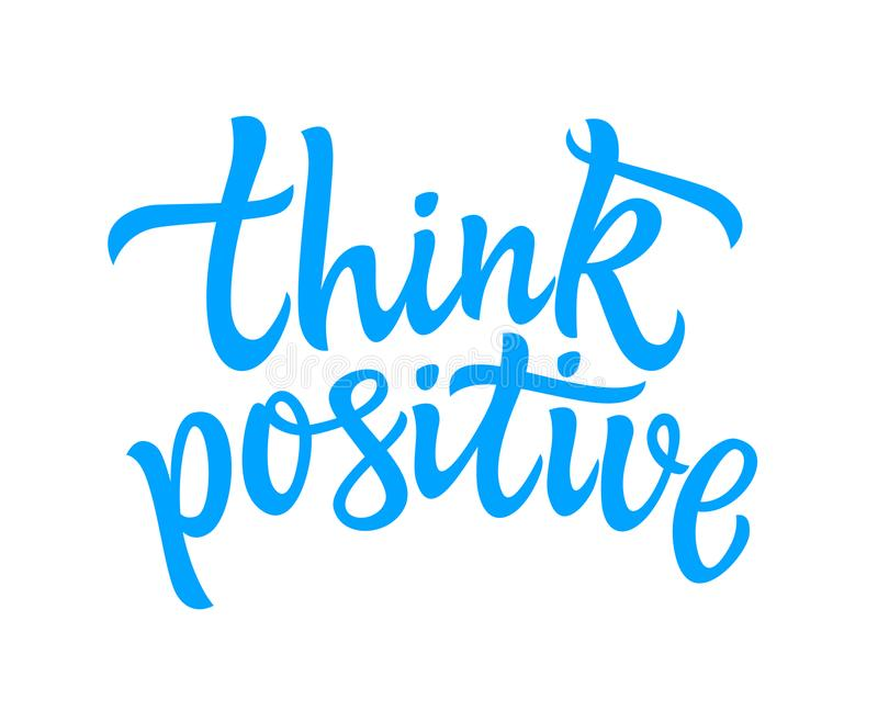 Think Positive - vector hand drawn brush pen lettering. Image. High quality calligraphy on white background for banners, flyers, cards. Thoughts are material stock illustration
