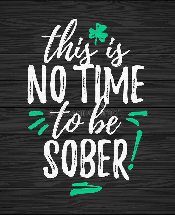 Free This Is No Time To Be Sober Stock Photos - 109688543