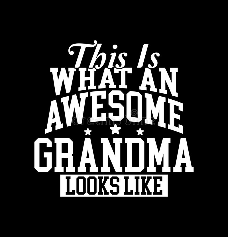 Free This Is What An Awesome Grandma Looks Like  Mothers Day  Mommy Lover Gift Royalty Free Stock Photo - 209143505