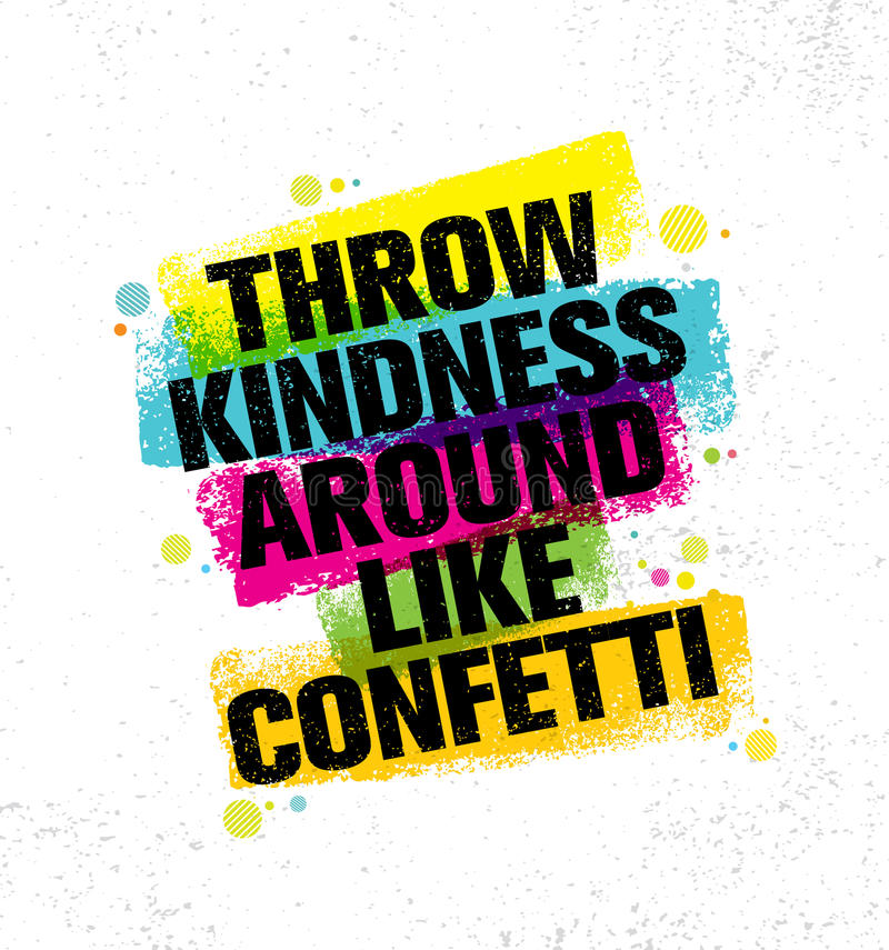 Throw Kindness Around Like Confetti. Inspiring Creative Motivation Quote Poster Template. Vector Typography. Banner Design Concept On Grunge Texture Rough vector illustration