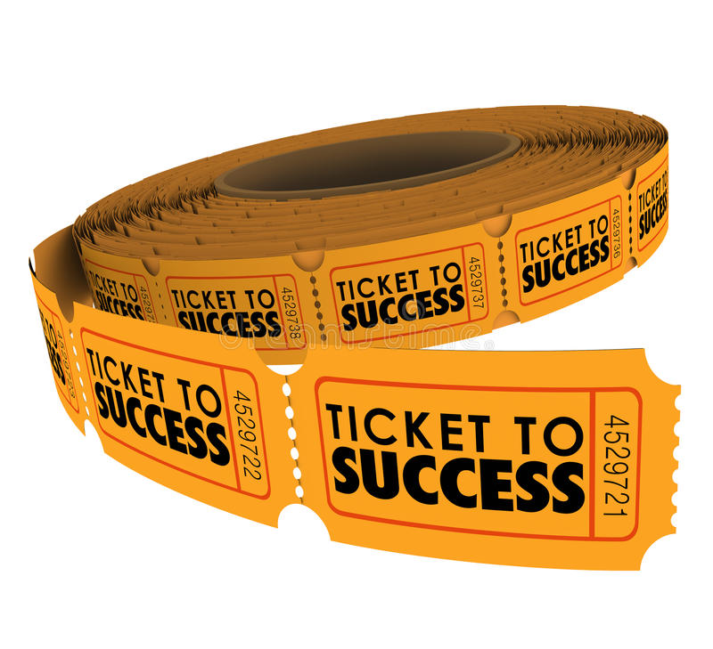 Ticket to Success Raffle Roll Achieve Goal Mission Objective. Ticket to Success words on a roll of raffle tickets to illustrate succeeding in achieving a goal stock illustration