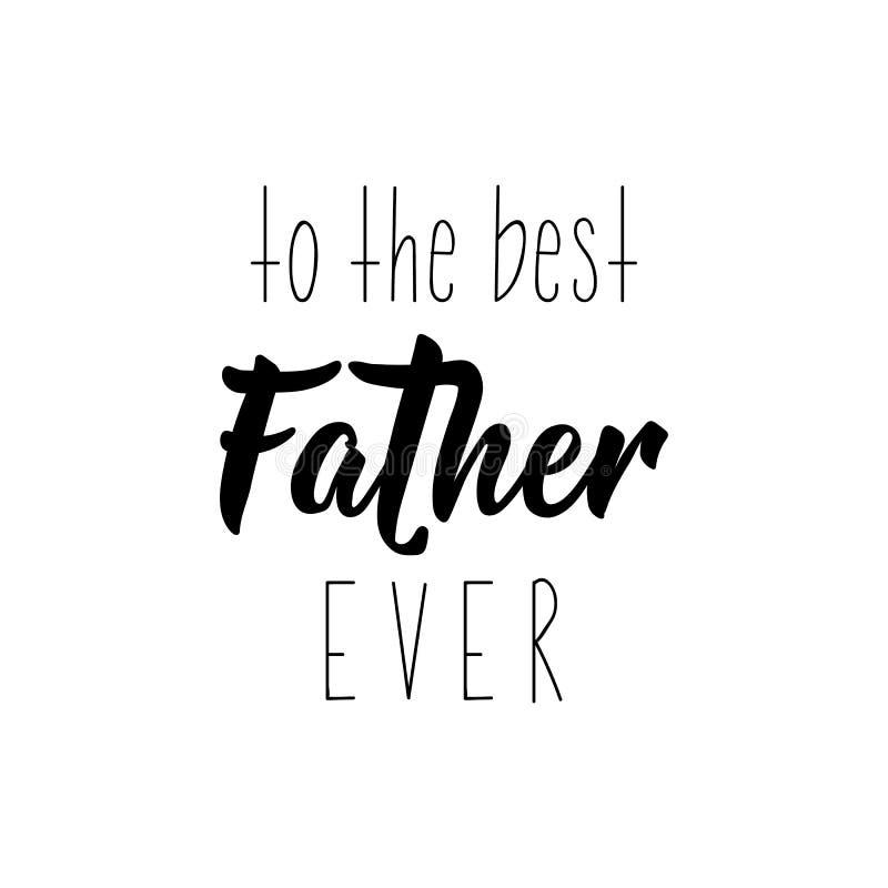 Till den bästa fadern någonsin Lyckligt baner och giftcard f?r dag f?r fader` s ocks? vektor f?r coreldrawillustration bokst?ver  royaltyfri illustrationer