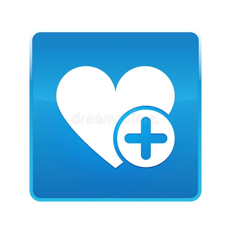 Tillfoga den skinande blåa fyrkantiga knappen för den favorit- hjärtasymbolen stock illustrationer