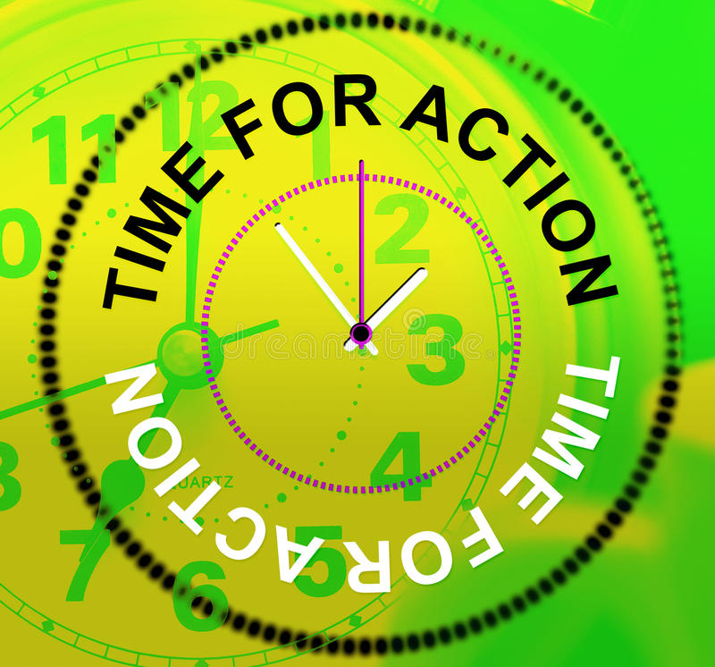 Time For Action Means Do It And Acting stock illustration
