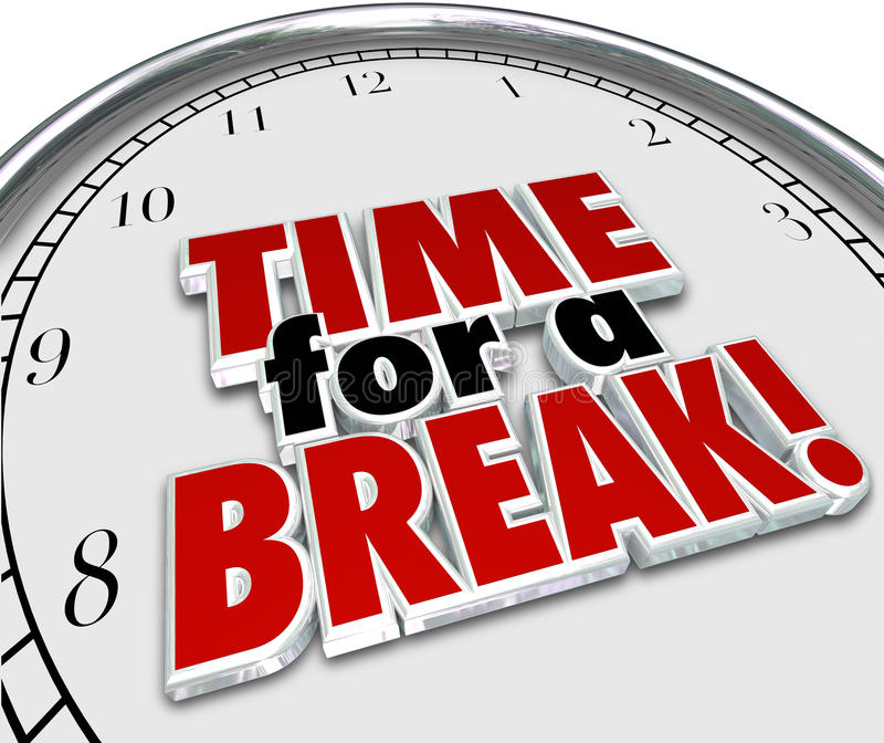Time for a Break Clock 3d Words Work Pause Interruption royalty free illustration
